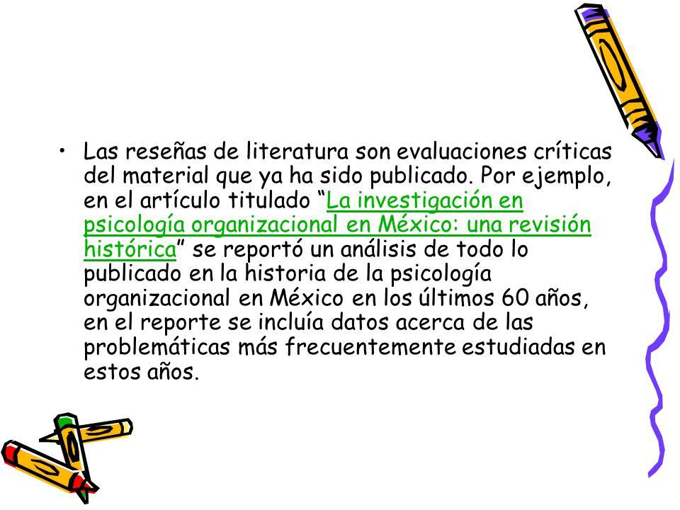 Las reseñas de literatura son evaluaciones críticas del material que ya ha sido publicado.