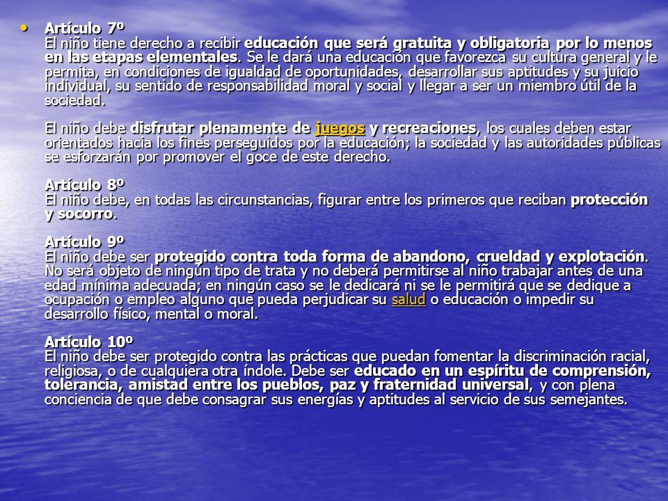 Artículo 7º El niño tiene derecho a recibir educación que será gratuita y obligatoria por lo menos en las etapas elementales.
