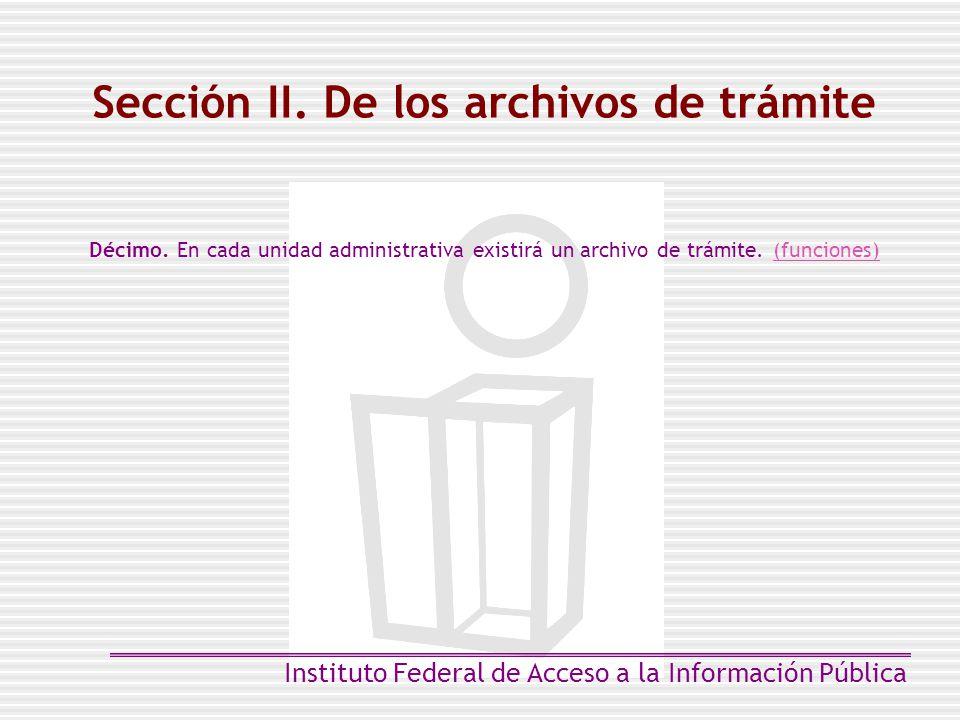 Sección II. De los archivos de trámite