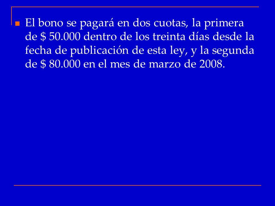 El bono se pagará en dos cuotas, la primera de $ 50
