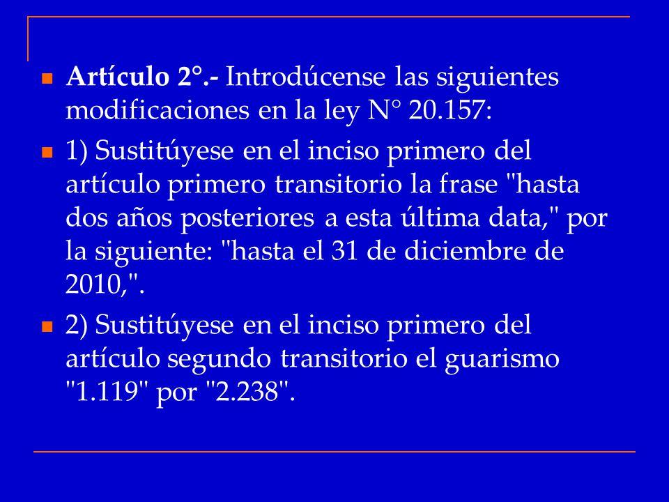 Artículo 2°.- Introdúcense las siguientes modificaciones en la ley N° 20.157: