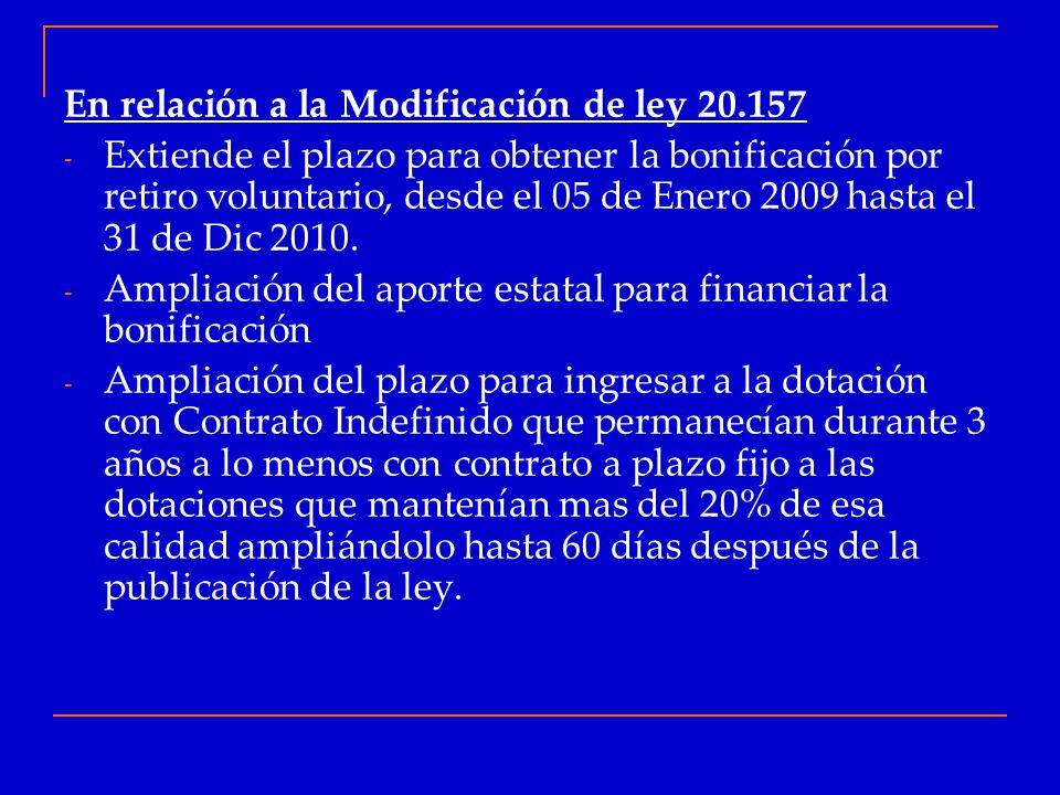 En relación a la Modificación de ley 20.157