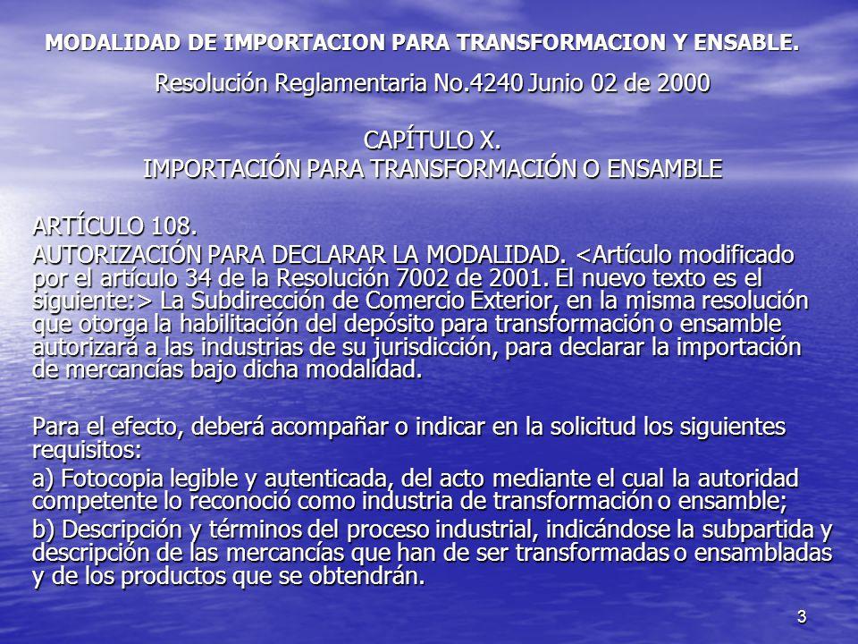 MODALIDAD DE IMPORTACION PARA TRANSFORMACION Y ENSABLE.