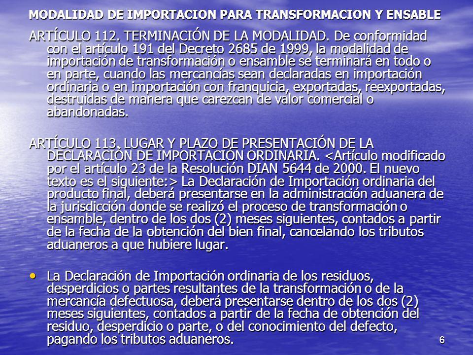 MODALIDAD DE IMPORTACION PARA TRANSFORMACION Y ENSABLE