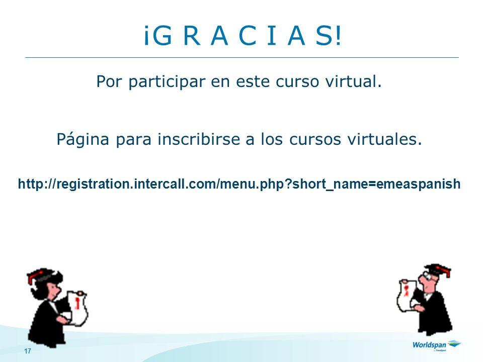 ¡G R A C I A S! Por participar en este curso virtual.