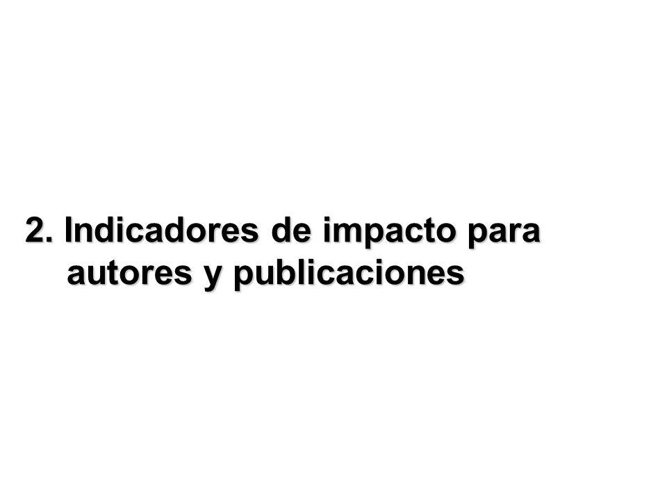 2. Indicadores de impacto para autores y publicaciones