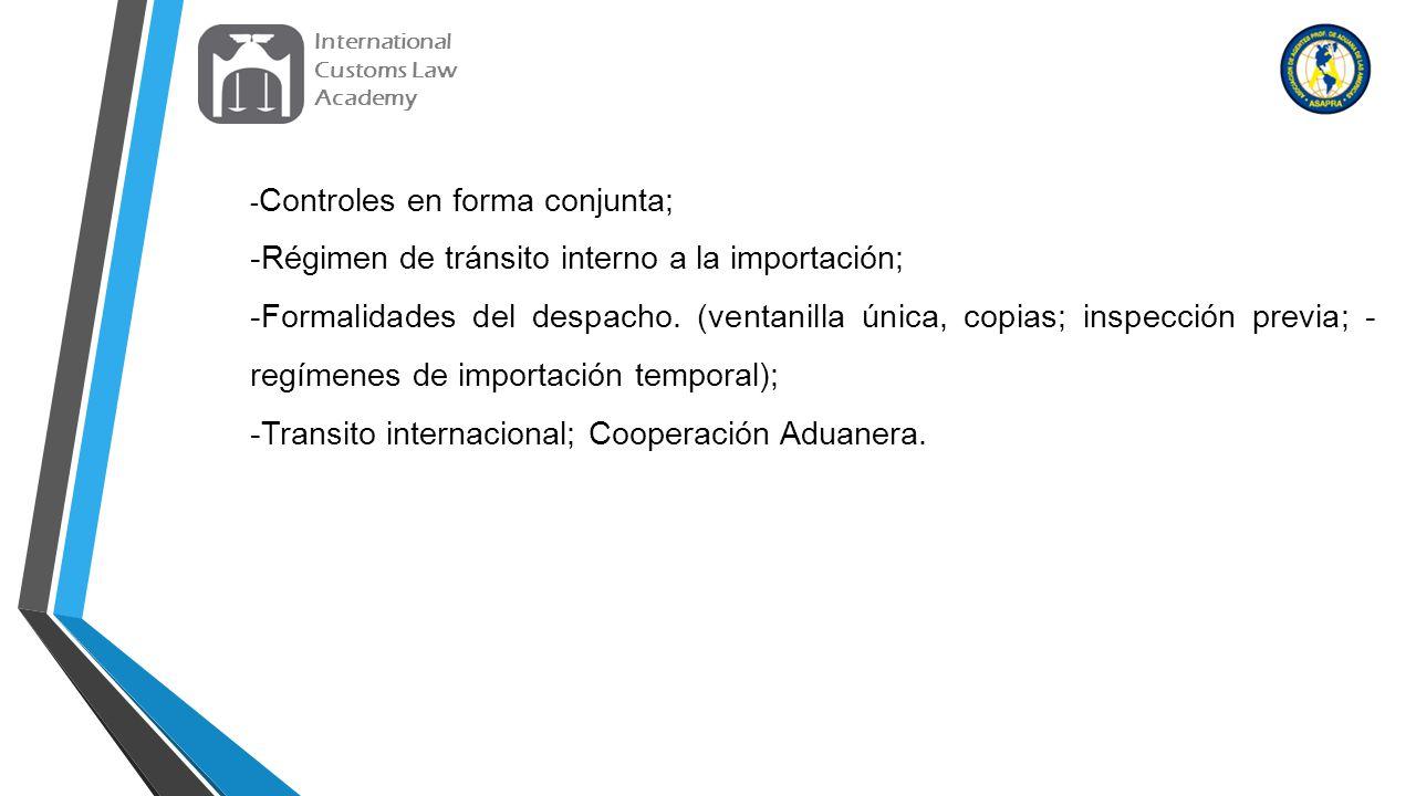 -Régimen de tránsito interno a la importación;
