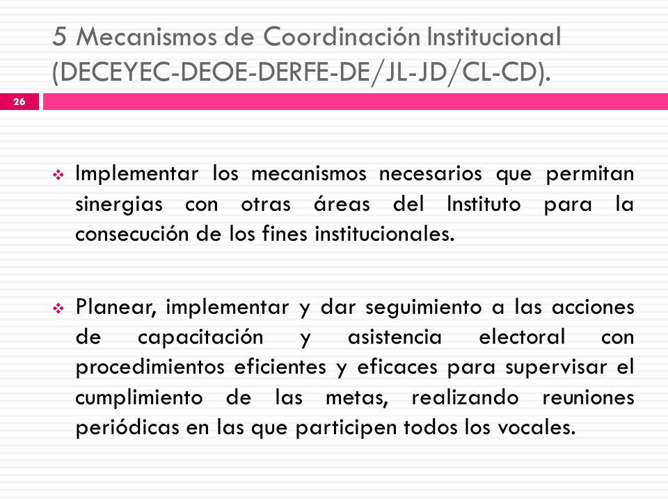 5 Mecanismos de Coordinación Institucional (DECEYEC-DEOE-DERFE-DE/JL-JD/CL-CD).