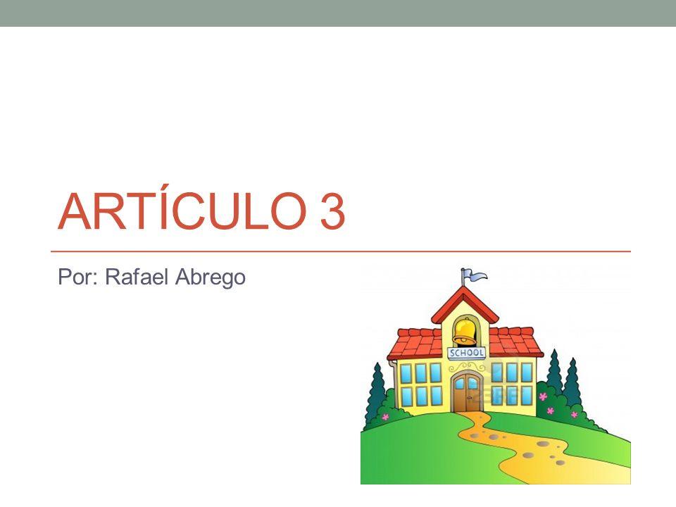 Artículo 3 Por: Rafael Abrego