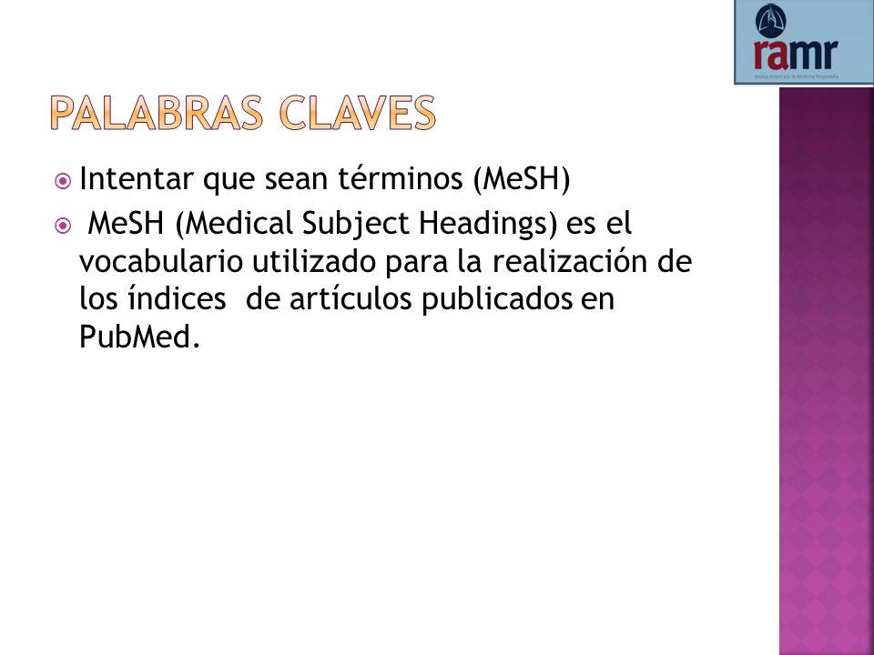Palabras claves Intentar que sean términos (MeSH)