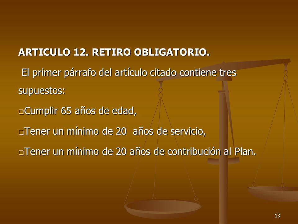 ARTICULO 12. RETIRO OBLIGATORIO.