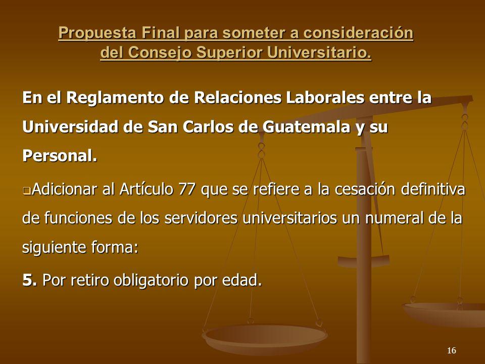 Propuesta Final para someter a consideración del Consejo Superior Universitario.