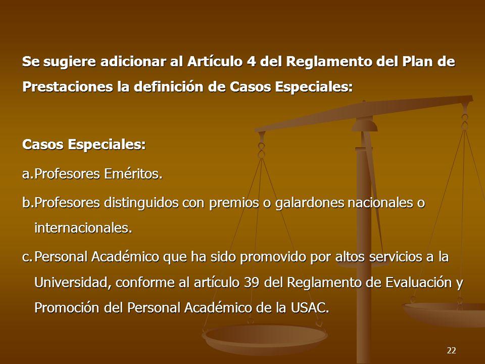 Se sugiere adicionar al Artículo 4 del Reglamento del Plan de Prestaciones la definición de Casos Especiales: