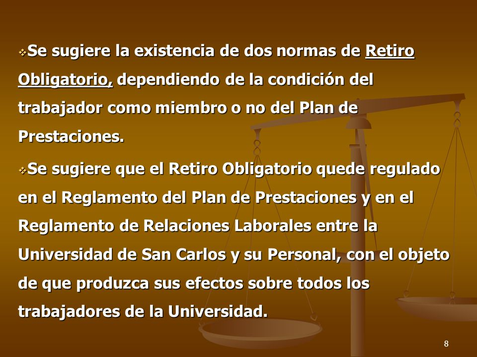 Se sugiere la existencia de dos normas de Retiro Obligatorio, dependiendo de la condición del trabajador como miembro o no del Plan de Prestaciones.