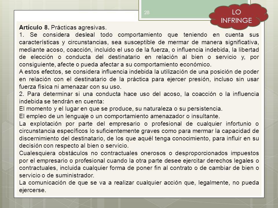 LO INFRINGE Artículo 8. Prácticas agresivas.