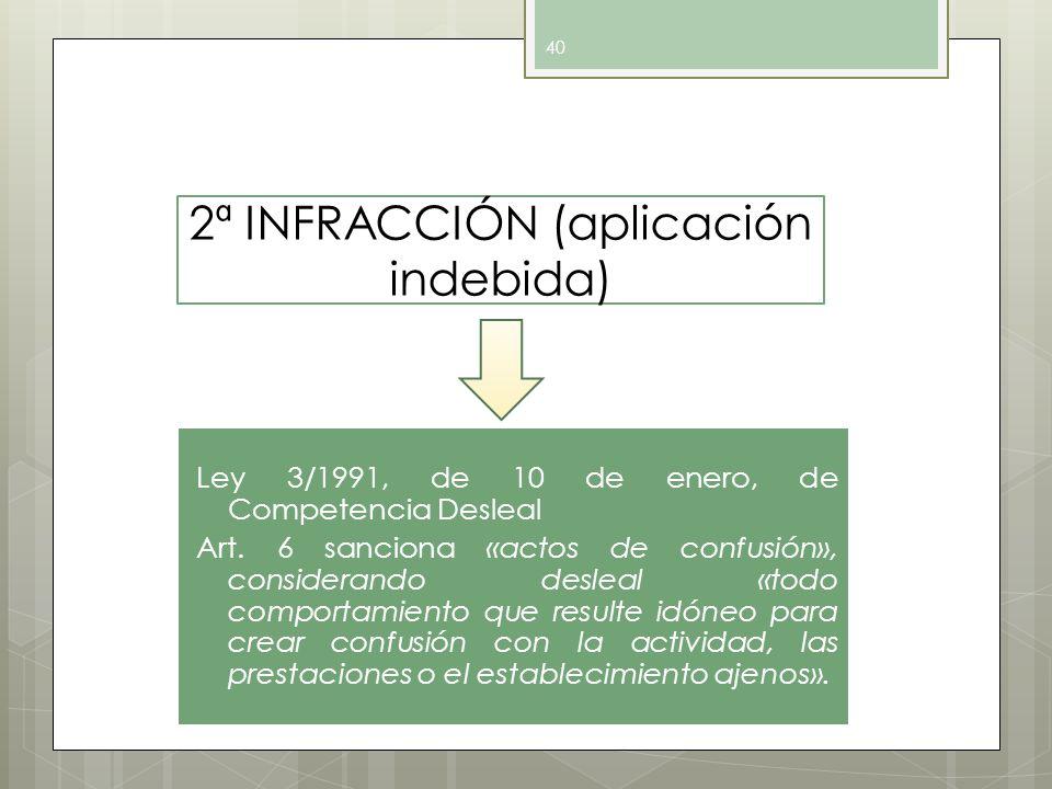 2ª INFRACCIÓN (aplicación indebida)