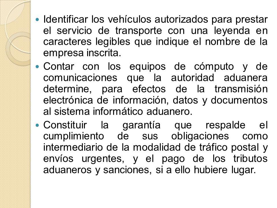 Identificar los vehículos autorizados para prestar el servicio de transporte con una leyenda en caracteres legibles que indique el nombre de la empresa inscrita.