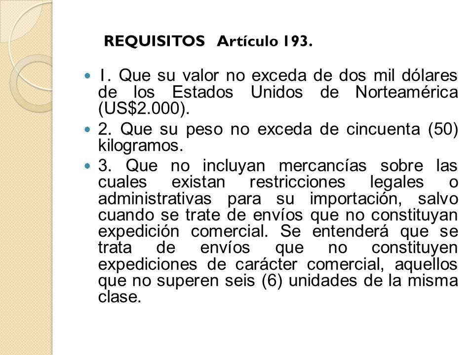 REQUISITOS Artículo 193. 1. Que su valor no exceda de dos mil dólares de los Estados Unidos de Norteamérica (US$2.000).