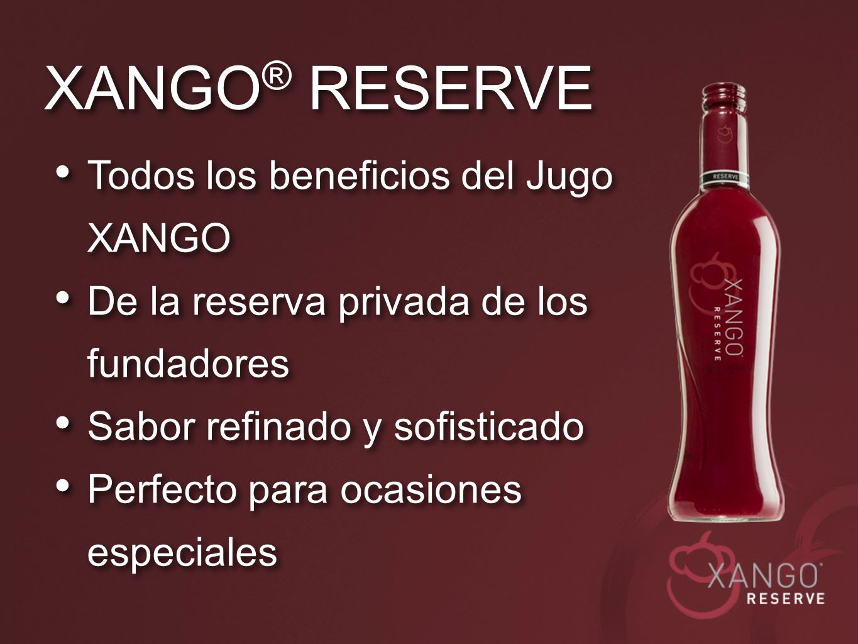 XANGO® RESERVE Todos los beneficios del Jugo XANGO