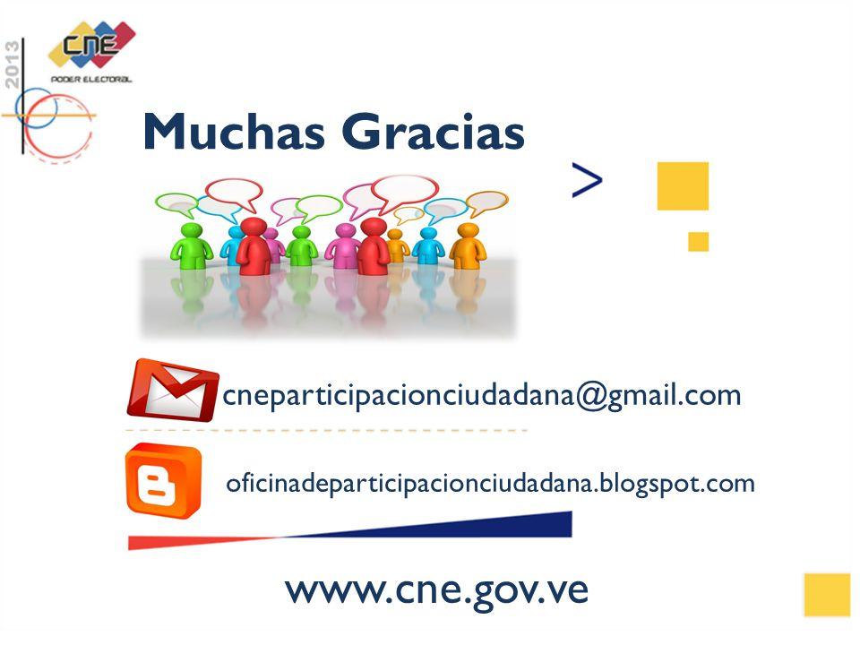 Muchas Gracias www.cne.gov.ve cneparticipacionciudadana@gmail.com