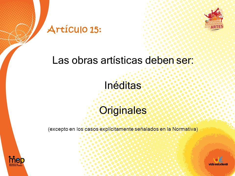 Las obras artísticas deben ser: Inéditas Originales