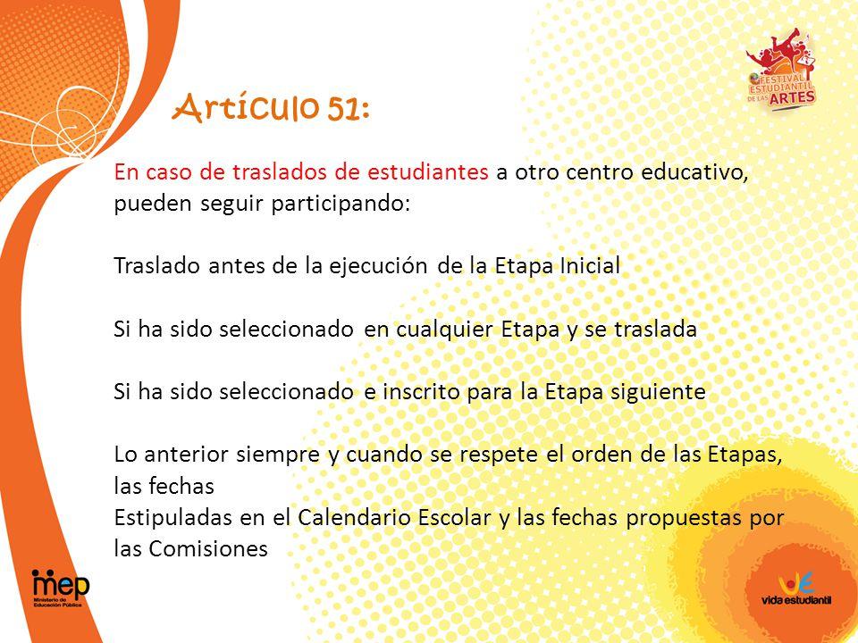 Artículo 51: En caso de traslados de estudiantes a otro centro educativo, pueden seguir participando: