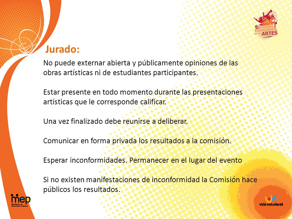 Jurado: No puede externar abierta y públicamente opiniones de las obras artísticas ni de estudiantes participantes.