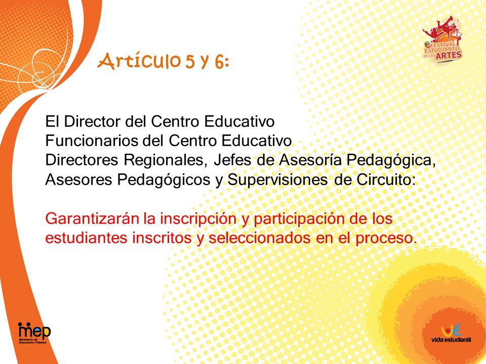 Artículo 5 y 6: El Director del Centro Educativo. Funcionarios del Centro Educativo. Directores Regionales, Jefes de Asesoría Pedagógica,