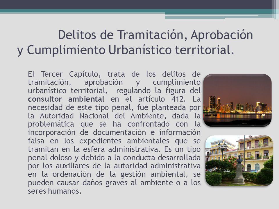 Delitos de Tramitación, Aprobación y Cumplimiento Urbanístico territorial.