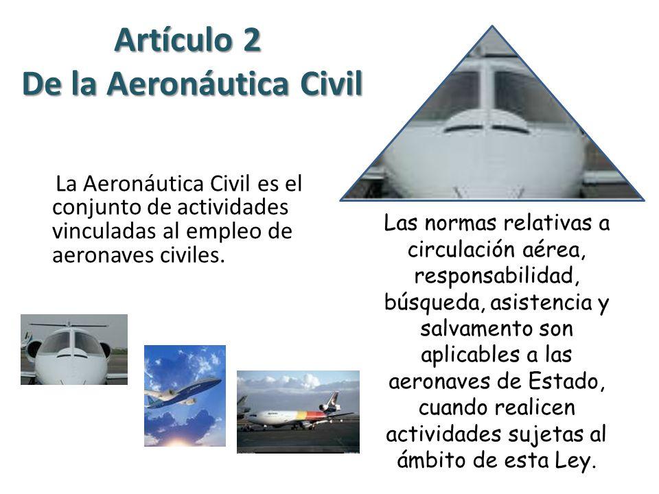 Artículo 2 De la Aeronáutica Civil