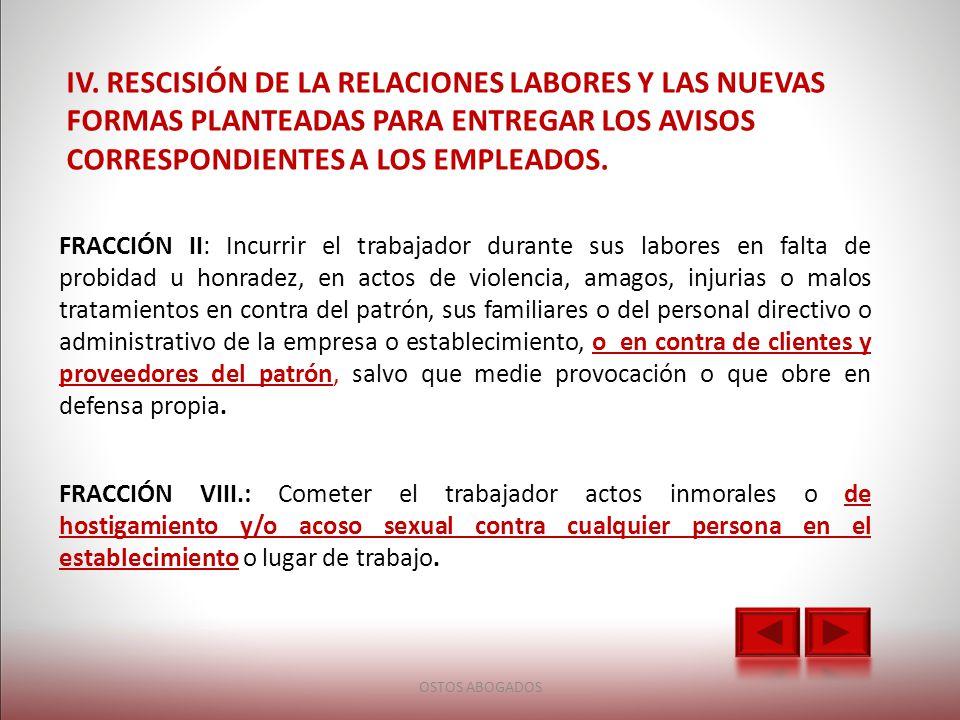 IV. RESCISIÓN DE LA RELACIONES LABORES Y LAS NUEVAS FORMAS PLANTEADAS PARA ENTREGAR LOS AVISOS CORRESPONDIENTES A LOS EMPLEADOS.
