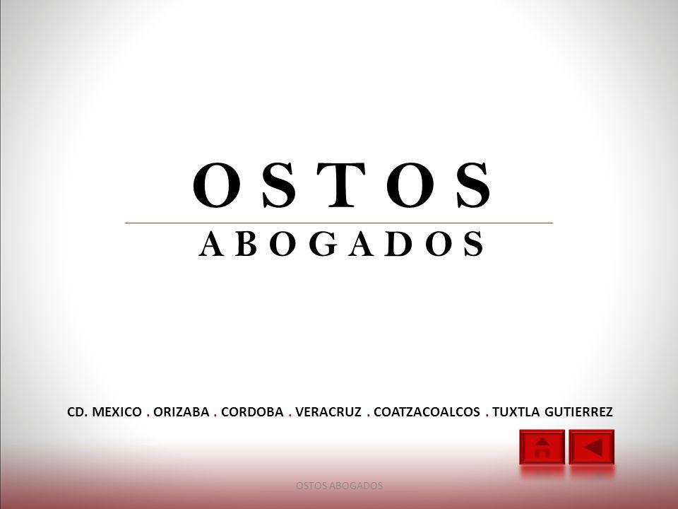 O S T O S A B O G A D O S CD. MEXICO . ORIZABA . CORDOBA . VERACRUZ . COATZACOALCOS . TUXTLA GUTIERREZ.