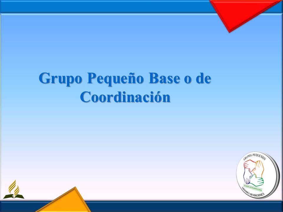 Grupo Pequeño Base o de Coordinación