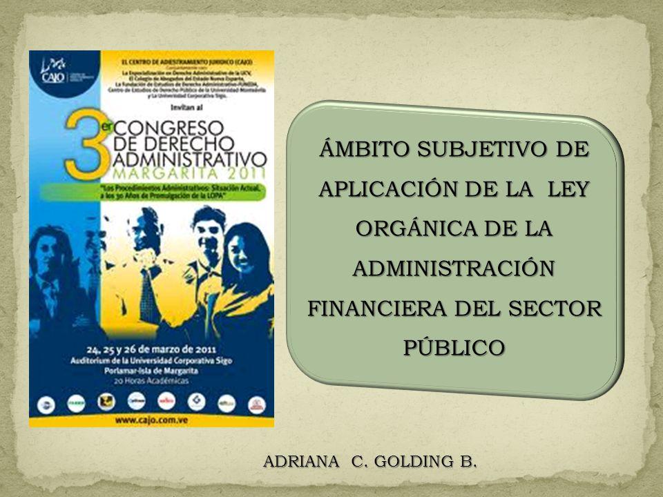 ÁMBITO SUBJETIVO DE APLICACIÓN DE LA LEY ORGÁNICA DE LA ADMINISTRACIÓN FINANCIERA DEL SECTOR PÚBLICO