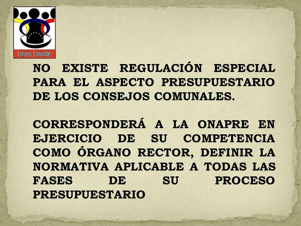 NO EXISTE REGULACIÓN ESPECIAL PARA EL ASPECTO PRESUPUESTARIO DE LOS CONSEJOS COMUNALES.