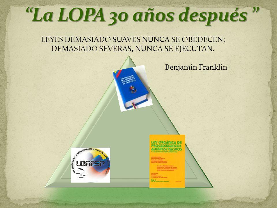 La LOPA 30 años después LEYES DEMASIADO SUAVES NUNCA SE OBEDECEN; DEMASIADO SEVERAS, NUNCA SE EJECUTAN.