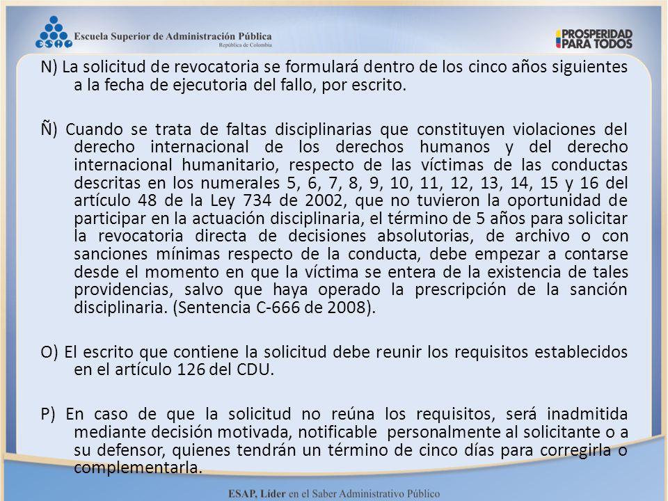 N) La solicitud de revocatoria se formulará dentro de los cinco años siguientes a la fecha de ejecutoria del fallo, por escrito.
