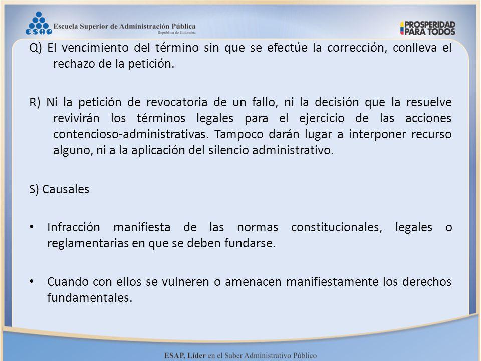 Q) El vencimiento del término sin que se efectúe la corrección, conlleva el rechazo de la petición.