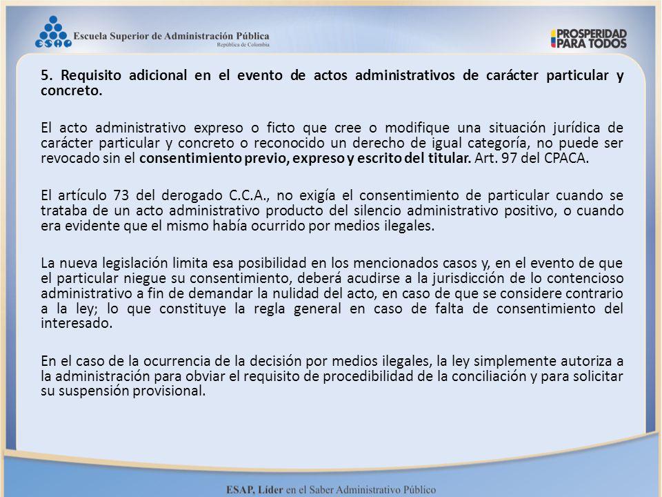 5. Requisito adicional en el evento de actos administrativos de carácter particular y concreto.