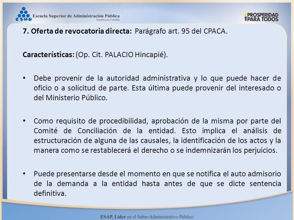 7. Oferta de revocatoria directa: Parágrafo art. 95 del CPACA.
