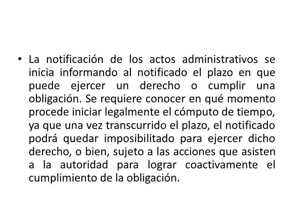 La notificación de los actos administrativos se inicia informando al notificado el plazo en que puede ejercer un derecho o cumplir una obligación.