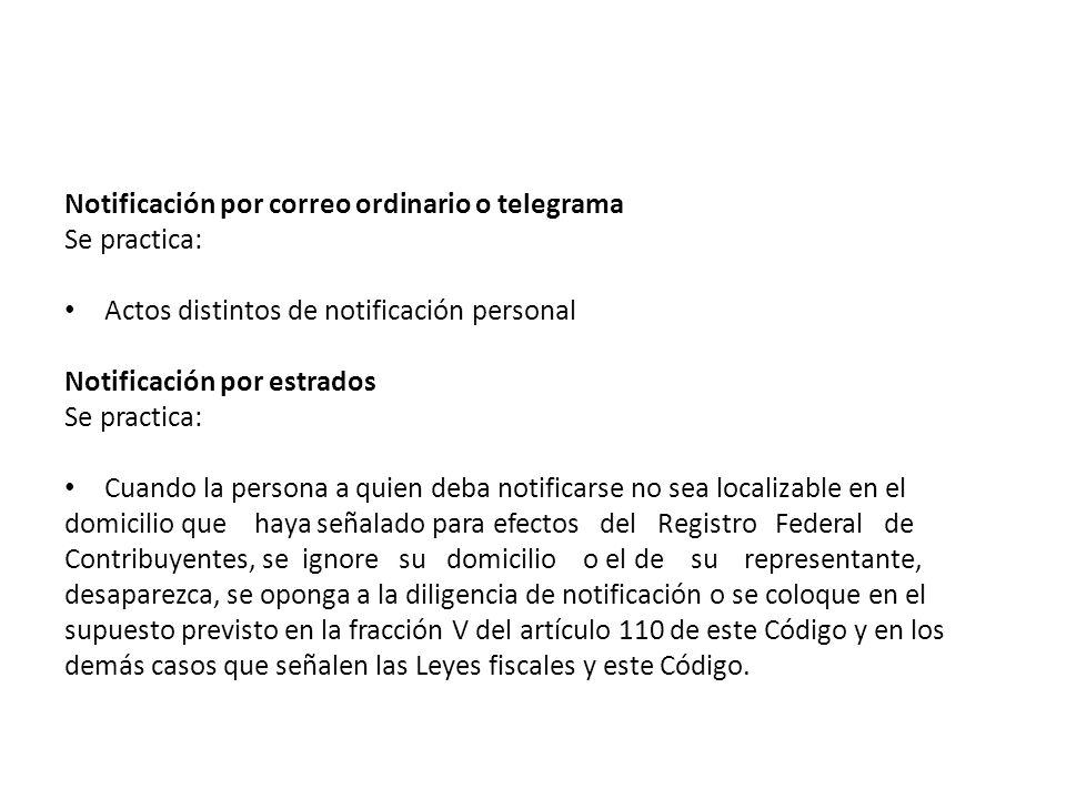 Notificación por correo ordinario o telegrama