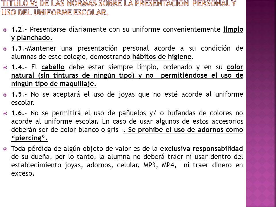 TÍTULO V: DE LAS NORMAS SOBRE LA PRESENTACIÓN PERSONAL Y USO DEL UNIFORME ESCOLAR.