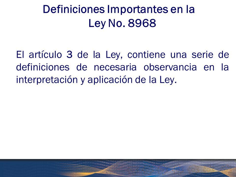 Definiciones Importantes en la Ley No. 8968