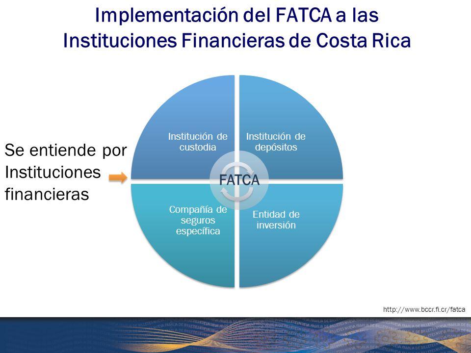 Implementación del FATCA a las Instituciones Financieras de Costa Rica