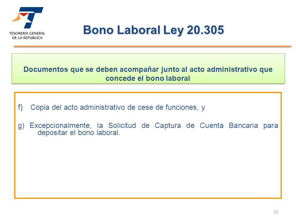 Bono Laboral Ley 20.305 Documentos que se deben acompañar junto al acto administrativo que concede el bono laboral.
