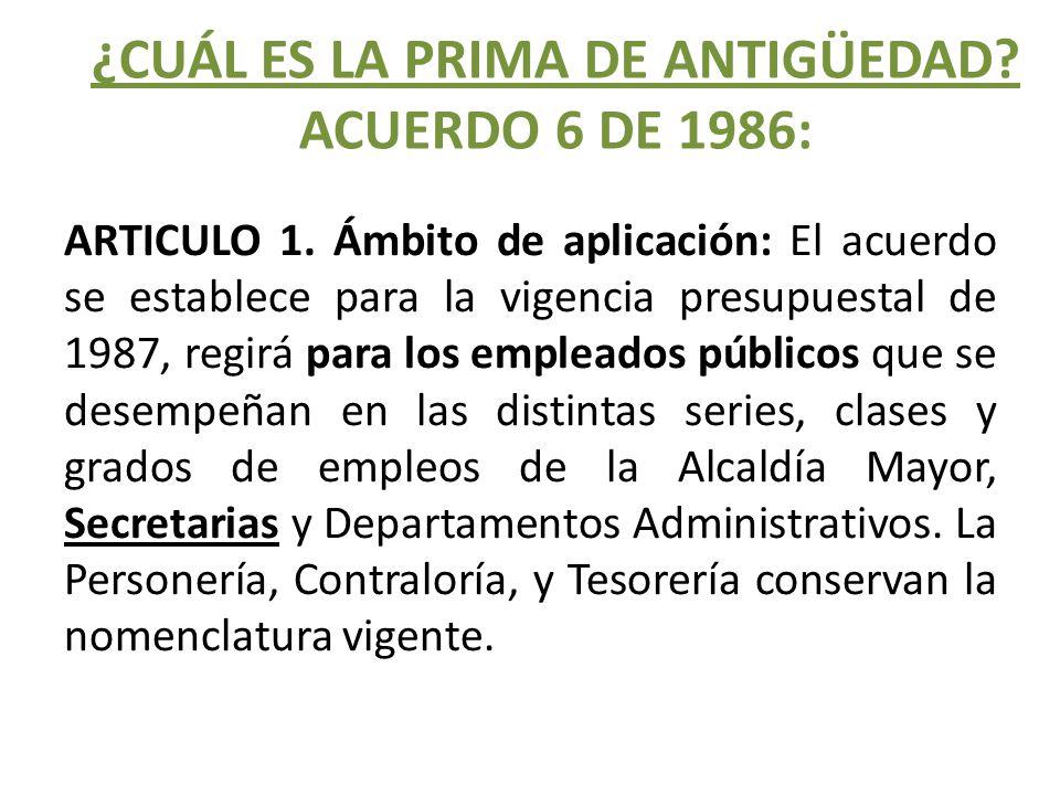 ¿CUÁL ES LA PRIMA DE ANTIGÜEDAD ACUERDO 6 DE 1986: