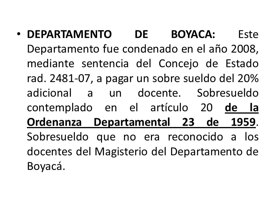 DEPARTAMENTO DE BOYACA: Este Departamento fue condenado en el año 2008, mediante sentencia del Concejo de Estado rad.