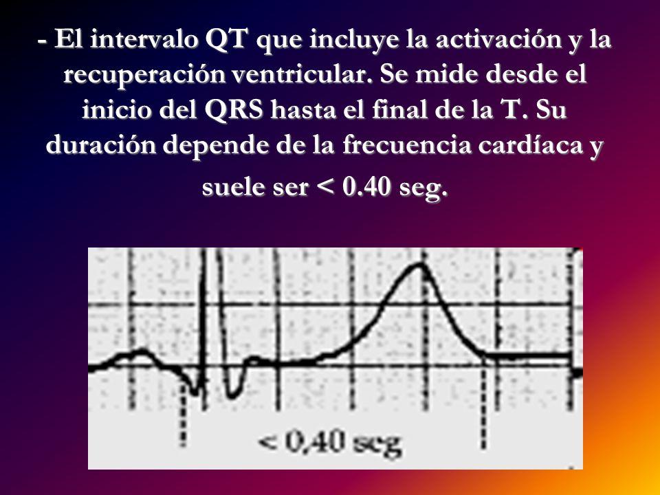 - El intervalo QT que incluye la activación y la recuperación ventricular.