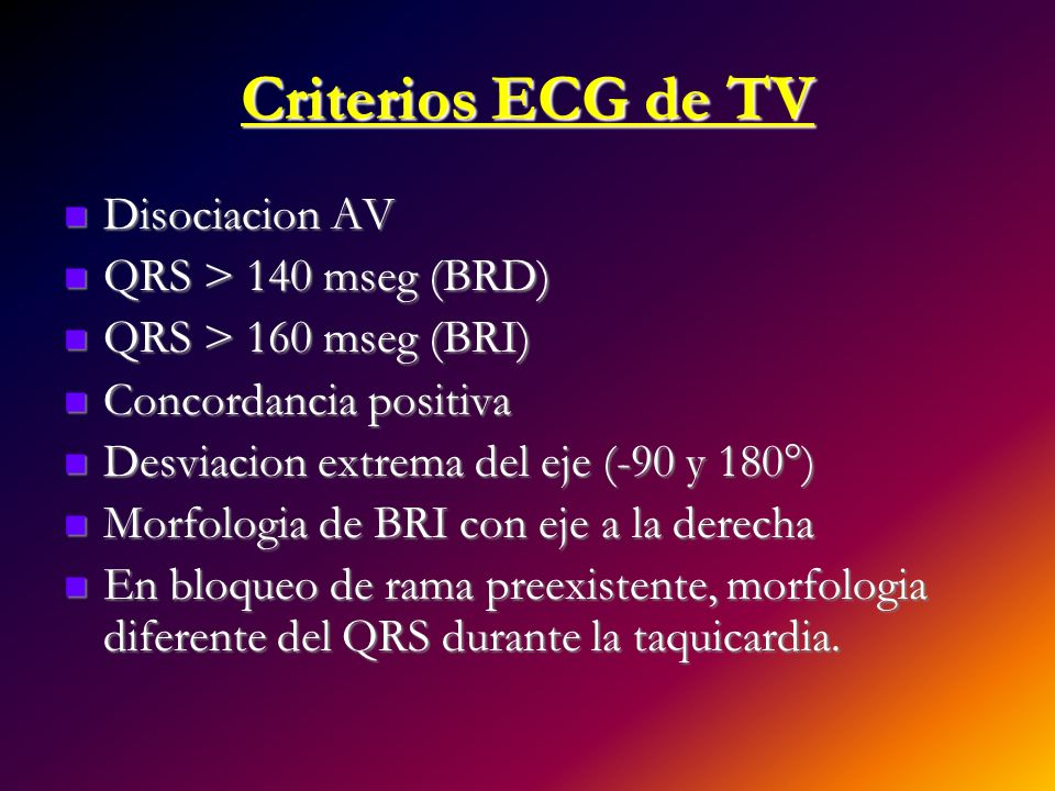 Criterios ECG de TV Disociacion AV QRS > 140 mseg (BRD)